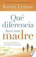 Qué Diferencia Hace una Madre