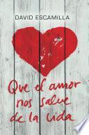 Que el amor nos salve de la vida