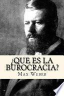 Que es la burocracia?/ What is bureaucracy?