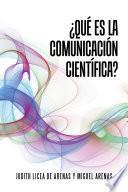 ¿Qué Es La Comunicación Científica?