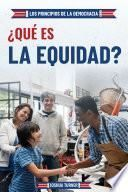 ¿Qué es la equidad? (What Is Fairness?)