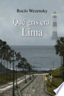 Qué gris era Lima