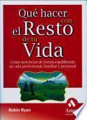 Que Hacer Con El Resto De Tu Vida / What to Do with the Rest of Your Life