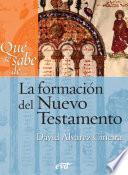 Qué se sabe de... La formación del Nuevo Testamento