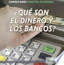 ¿Qué Son el Dinero y Los Bancos? (What Are Money and Banks?)