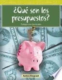 ¿Qué son los presupuestos? (What Are Budgets?) (Spanish Version)