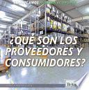 ¿Qué Son Los Proveedores y Consumidores? (What Are Producers and Consumers?)