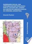 Quebrando rocas, una aproximación metodológica para el estudio del cuarzo en contextos arqueológicos de Córdoba (Argentina)
