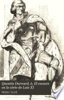 Quentin Durward, ó, El escoces en la córte de Luis XI