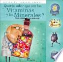¿Querés saber qué son las vitaminas y los minerales?