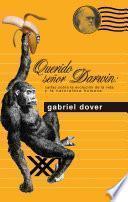Querido Señor Darwin: Cartas Sobre la Evolución de la Vida y la Naturaleza Humana