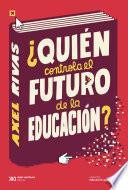 ¿Quién controla el futuro de la educación?