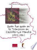 Quién fue quién en la transición en Castilla-La Mancha (1977-1982)