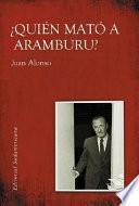 Quién mató a Aramburu?