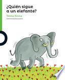 Quien Sigue a Un Elefante?