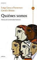 Quiénes somos : historia de la diversidad humana