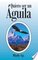 Quiero Ser Un Aguila