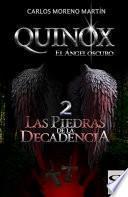 Quinox, el ángel oscuro 2: Las piedras de la decadencia