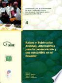 Raíces y tubérculos andinos : alternativas para la conservación y uso sostenible en el Ecuador