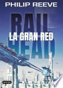Railhead. La gran red