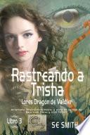 Rastreando a Trisha