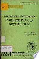 Razas Del Patogeno Y Resistencia a la Roya Del Cafe
