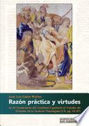 Razón práctica y virtudes en el Comentario del Cardenal Cayetano al Tratado de Virtudes de la Summa Theologiae (I-II, qq. 55-67)