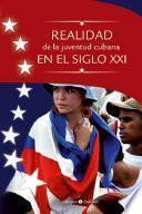 Realidad de la juventud cubana en el siglo XXI