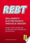 REBT. Reglamento electrotécnico para baja tensión (incluye índice analítico)