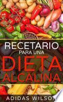 Recetario Para Una Dieta Alcalina.