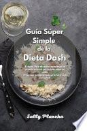 Recetas fáciles de la Dieta Dash