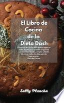 Recetas Rápidas y Sabrosas de la Dieta Dash