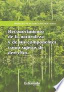 Reconocimiento de la naturaleza y de sus componentes como sujetos de derechos