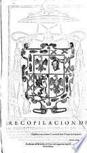 Recopilacion de las constituciones synodales del obispado de Siguenca con algunos motus proprios de los summos pontifices. Ahora nueuamente mandadas imprimir por el cardenal don Diego de Espinosa_obispo senor de Siguenca