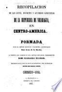 Recopilacion de las leyes, decretos y acuerdos ejecutivos de la república de Nicaragua, en Centro-America