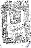 Recopilacion de las obras de ... fray A. de Orozco ... Agora nueuamente emendadas por el mismo auctor. G.L.