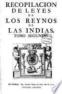 Recopilacion de leyes de los reynos de las Indias