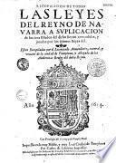 Recopilación de todas las leyes del Reyno de Navarra a suplicacion de los tres Estados del dicho Reyno concedidas y juradas por los señores Reyes del