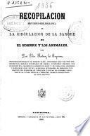 Recopilación histórico-bibliográfica de la circulación de la sangre en el hombre y los animales