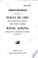 Recuerdo de las bodas de oro de la ordenación sacerdotal del rvdo. padre Rafael Almansa