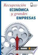 Recuperación económica y grandes empresas