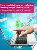 Recursos didácticos y herramientas tecnológicas para la motivación