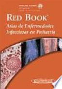 Red Book Atlas de enfermedades infecciosas en pediatria / Red Book Atlas of Pediatric Infectious Diseases