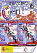 redELE nº 6. Revista electrónica de didáctica. Español como lengua extranjera