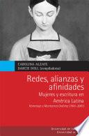 Redes, alianzas y afinidades mujeres y escritura en América Latina