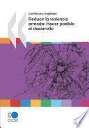 Reducir la violencia armada Hacer posible el desarrollo
