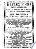 Reflexiones critico-apologeticas sobre las obras del RR. P. Maestro Fr. Benito Geronymo Feyjso