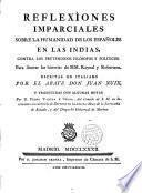 Reflexiones imparciales sobre la humanidad de los españoles en las indias ... para ilustrar las historias de MM. Raynal y Robertson