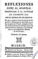 Reflexiones sobre el Memorial presentado á la Santidad de Clemente XIII por el General de los Jesuitas