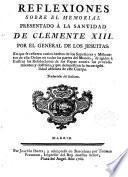 Reflexiones sobre el Memorial presentado a la Santidad de Clemente XIII por el General de los Jesuítas